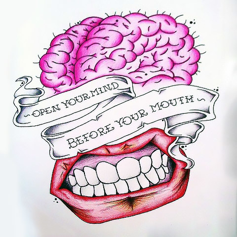 Open Your Mind Before Your Mouth Tattoo Design