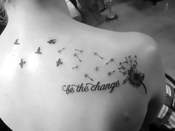 Be The Change Tattoo Idea