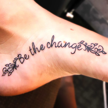 Be The Change on Foot Tattoo