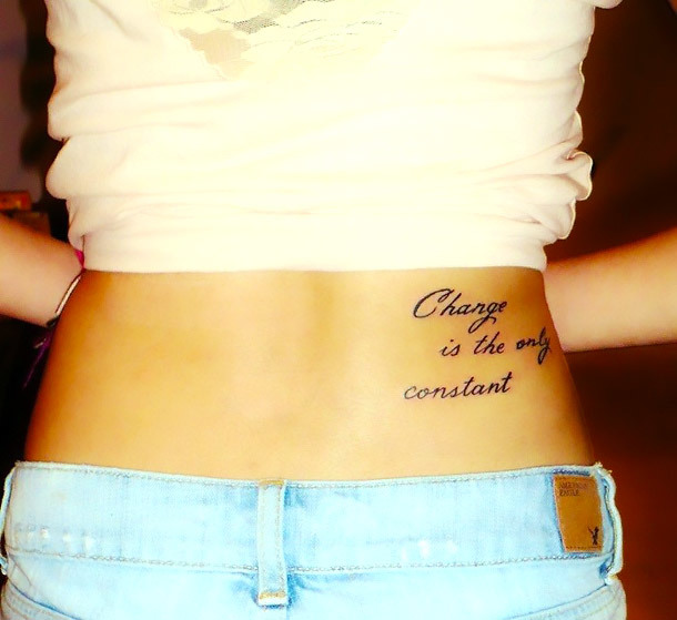 Change Is The Only Constant Waist Tattoo Idea