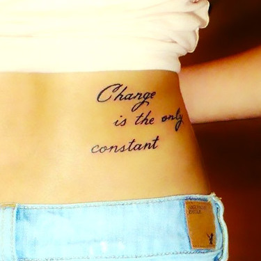 Change Is The Only Constant Waist Tattoo