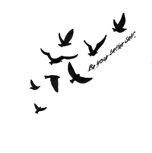 Flying Birds Be Your Better Self Tattoo Design