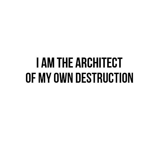 I Am The Architect of My Own Destruction Tattoo Design