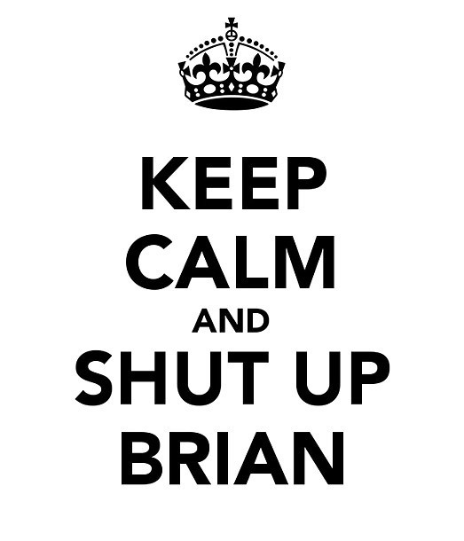 Keep Calm and Shut Up Brian Tattoo Design