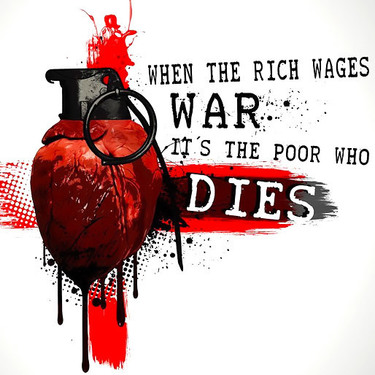 When The Rich Wages War Its The Poor Who Dies Tattoo