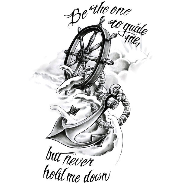 Be The one To Guide Me But Never Hold Me Down Tattoo Design