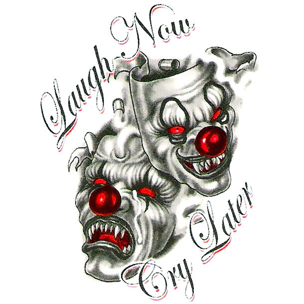 Laugh Now Cry Later Horror Masks Tattoo Design