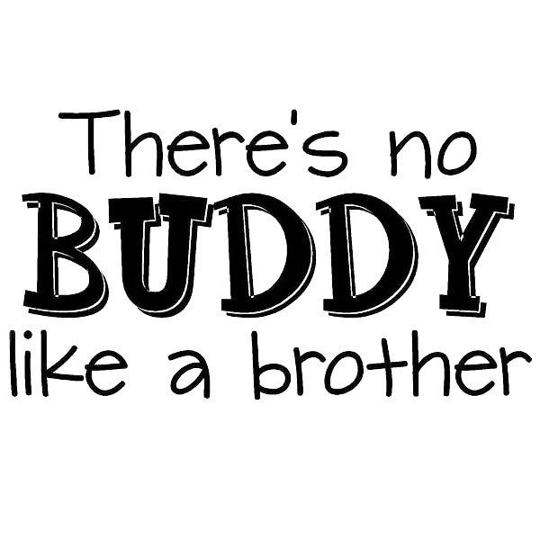 There's No Buddy Like A Brother Tattoo Design